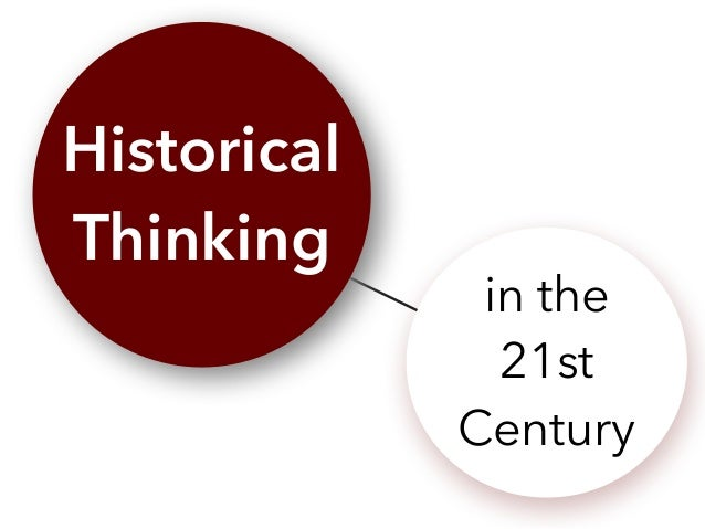 Historical Thinking in the 21st Century