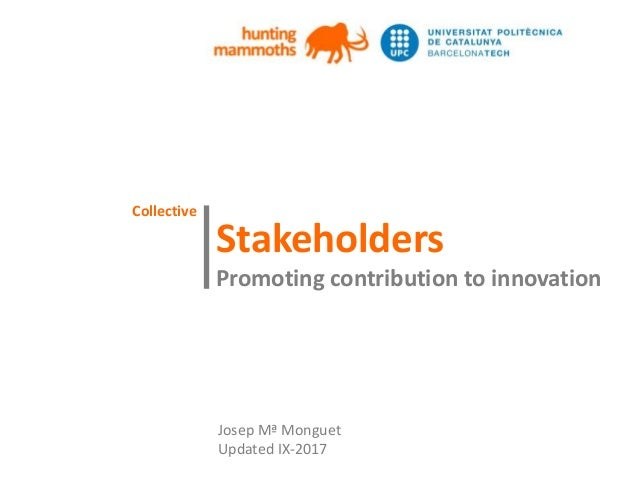 huntingmammoths Stakeholders Promoting contribution to innovation | Josep Mª Monguet Updated IX-2017 Collective