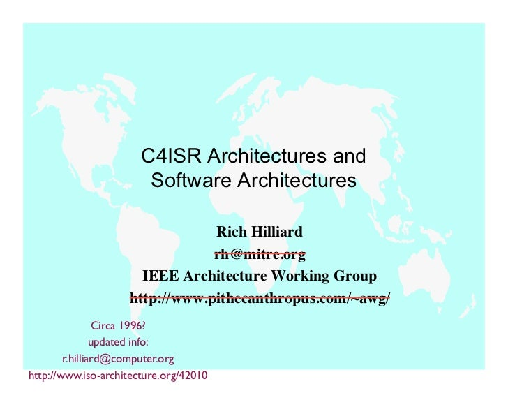 C4ISR Architectures and                        Software Architectures                                Rich Hilliard        ...