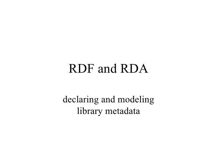 RDF and RDA declaring and modeling library metadata