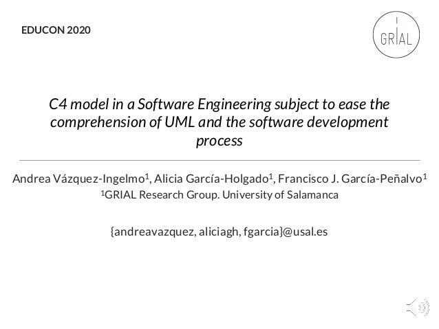 C4 model in a Software Engineering subject to ease the comprehension of UML and the software development process Andrea Vá...