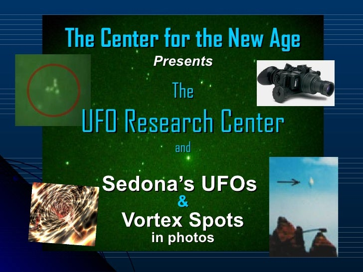 The Center for the New Age         Presents           The UFO Research Center            and    Sedona's UFOs            &...