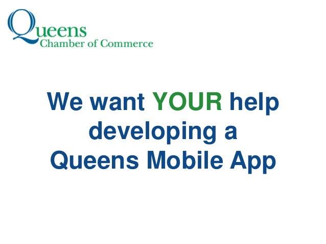 We want YOUR help   developing aQueens Mobile App