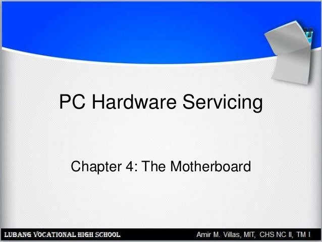 PC Hardware Servicing Chapter 4: The Motherboard