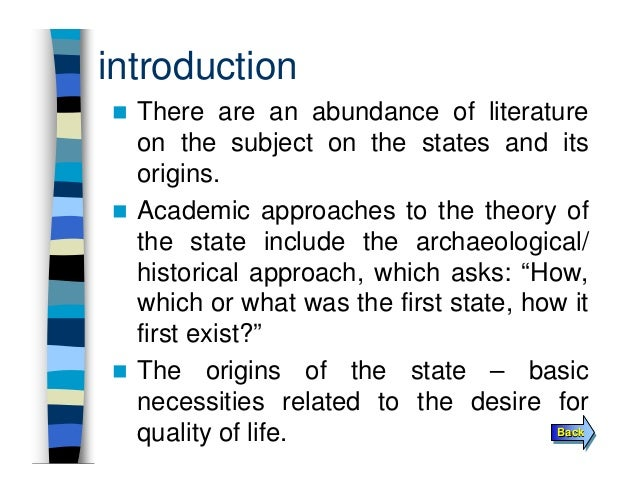 theory of origin of state essay The marxist theory of the state by ron tabor although marx and engels never put forward a unified presentation of the theory of the state, their conception of the state is a fundamental aspect of their outlook, and of what has since come to be called marxism.