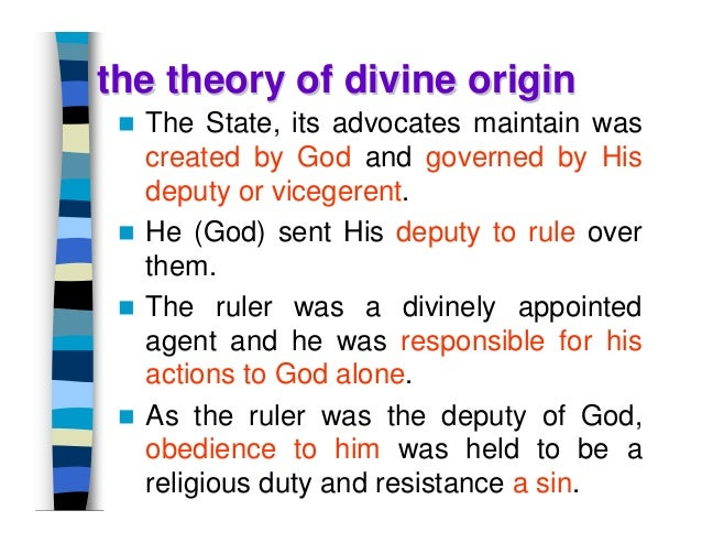 theories of origin of state in What are the four theories of the origins of governments a: the divine theory states that government is ordained from god 7 theories of the origin of the state.