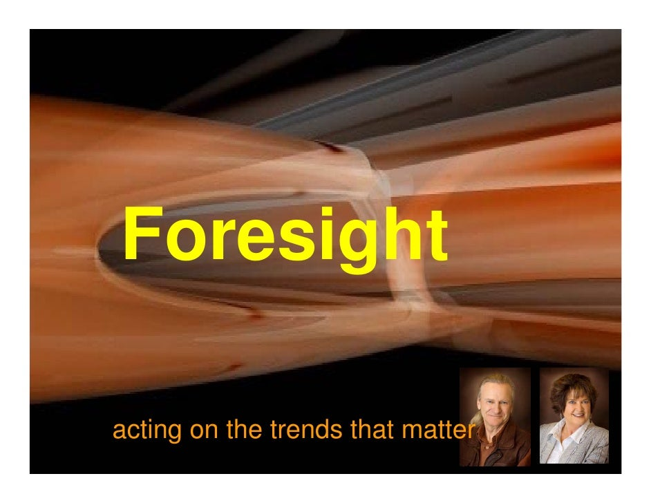 Foresight  acting on the trends that matter