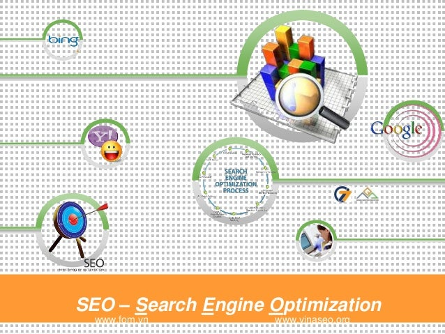 SEO – Search Engine Optimization  www.fom.vn        www.vinaseo.org