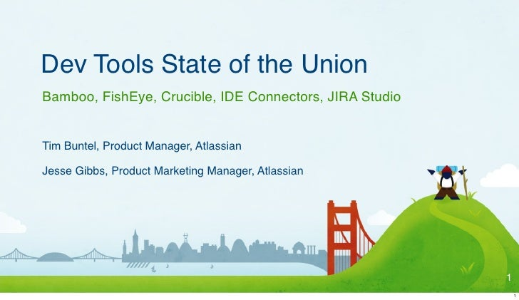 Dev Tools State of the Union Bamboo, FishEye, Crucible, IDE Connectors, JIRA Studio   Tim Buntel, Product Manager, Atlassi...