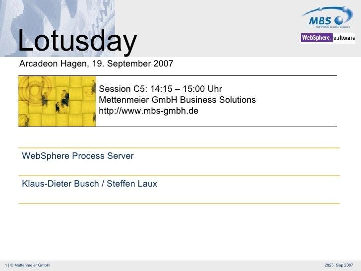 Lotusday Arcadeon Hagen, 19. September 2007 Session C5: 14:15 – 15:00 Uhr Mettenmeier GmbH Business Solutions http://www.m...