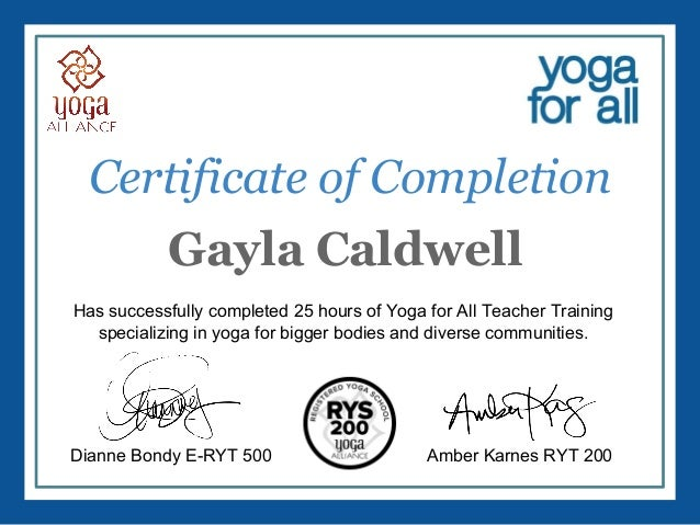 Wonderful Gayla Caldwell Has Successfully Completed 25 Hours Of Yoga For All Teacher  Training Specializing In Yoga In Certificate Of Completion Training