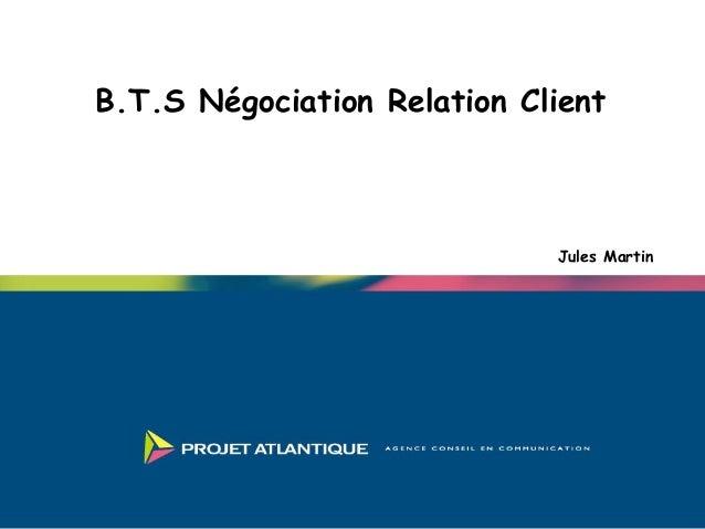B.T.S Négociation Relation Client Jules Martin
