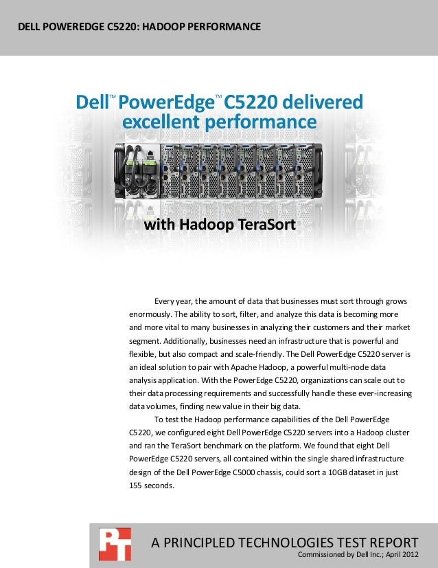 DELL POWEREDGE C5220: HADOOP PERFORMANCE                         Every year, the amount of data that businesses must sort ...