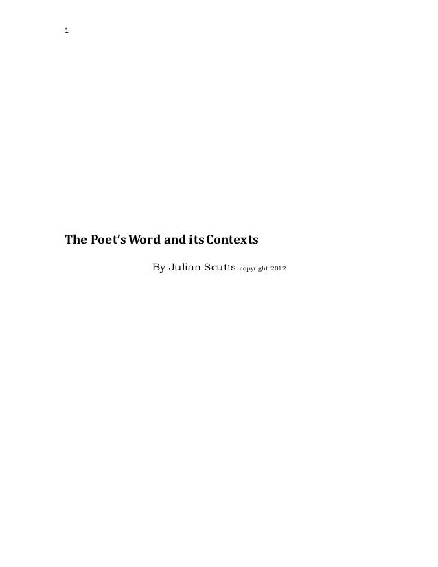 1 The Poet's Word and its Contexts By Julian Scutts copyright 2012