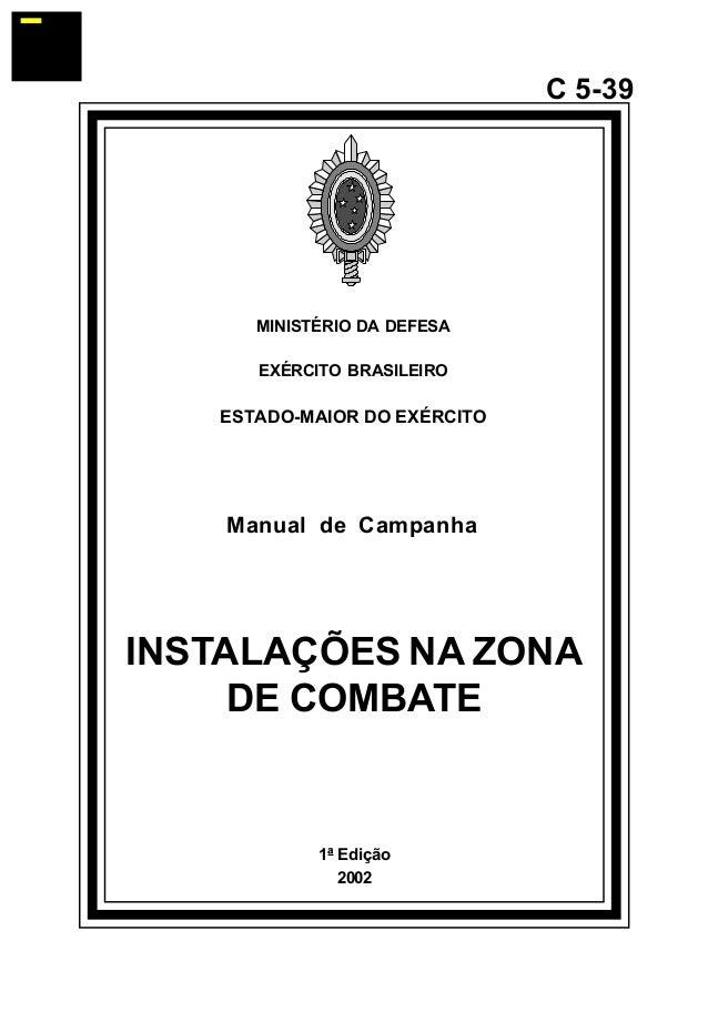 1ª Edição  2002  C 5-39  MINISTÉRIO DA DEFESA  EXÉRCITO BRASILEIRO  ESTADO-MAIOR DO EXÉRCITO  Manual de Campanha  INSTALAÇ...