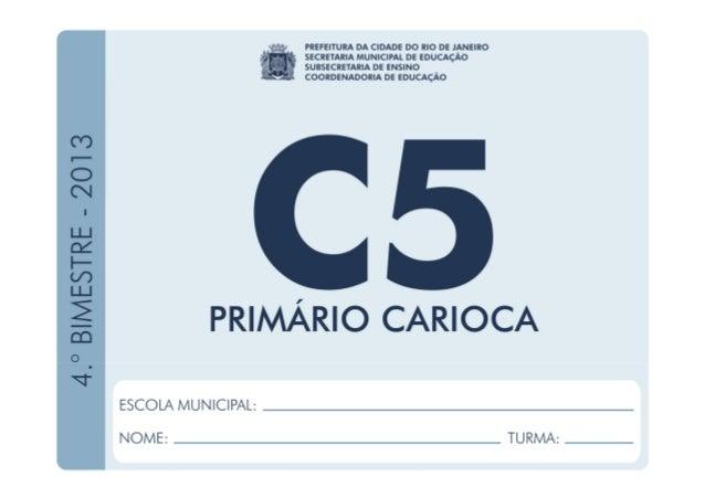 Ciências–5.ºAno 4.ºBIMESTRE/2013 EDUARDO PAES PREFEITURA DA CIDADE DO RIO DE JANEIRO CLAUDIA COSTIN SECRETARIA MUNICIPAL D...