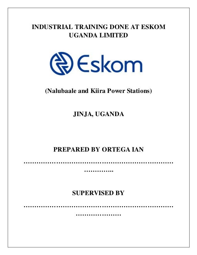 INDUSTRIAL TRAINING DONE AT ESKOM UGANDA LIMITED - Copy