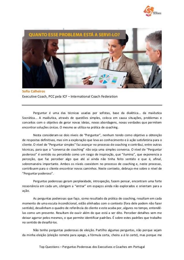 Top Questions – Perguntas Poderosas dos Executivos e Coaches em Portugal Sofia Calheiros Executive Coach, PCC pela ICF – I...