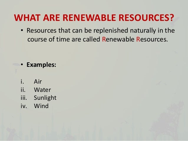 Natural Resources Renewable And Non Renewable
