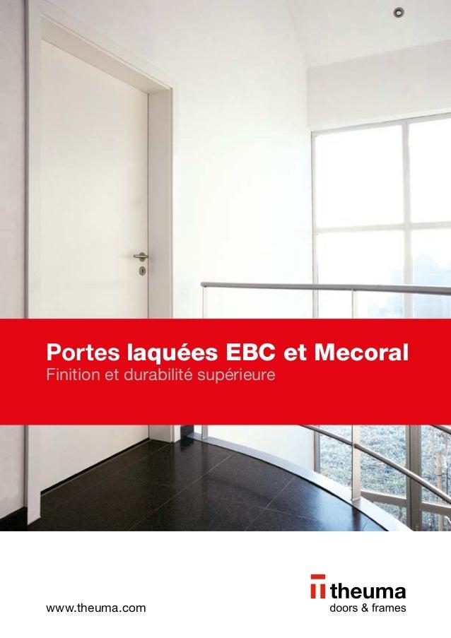 www.theuma.com Portes laquées EBC et Mecoral Finition et durabilité supérieure