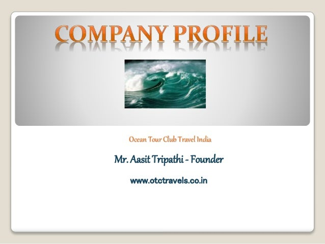 Ocean Tour Club Travel India Mr. Aasit Tripathi - Founder www.otctravels.co.in