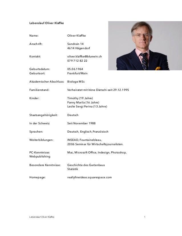 Lebenslauf Oliver Klaffke Name: Oliver Klaffke Anschrift: Sandrain 14 4614 Hägendorf Kontakt: oliver.klaffke@bluewin.ch 07...