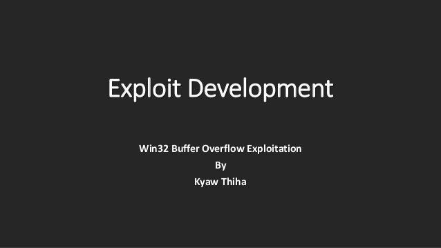 Exploit Development Win32 Buffer Overflow Exploitation By Kyaw Thiha