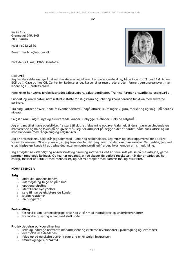 Karin Birk – Grønnevej 249, 9-5, 2830 Virum – mobil 6083 2880 / karbirk@outlook.dk 1 | 5 CV Karin Birk Grønnevej 249, 9-5 ...