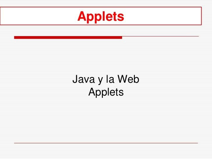 AppletsJava y la Web   Applets