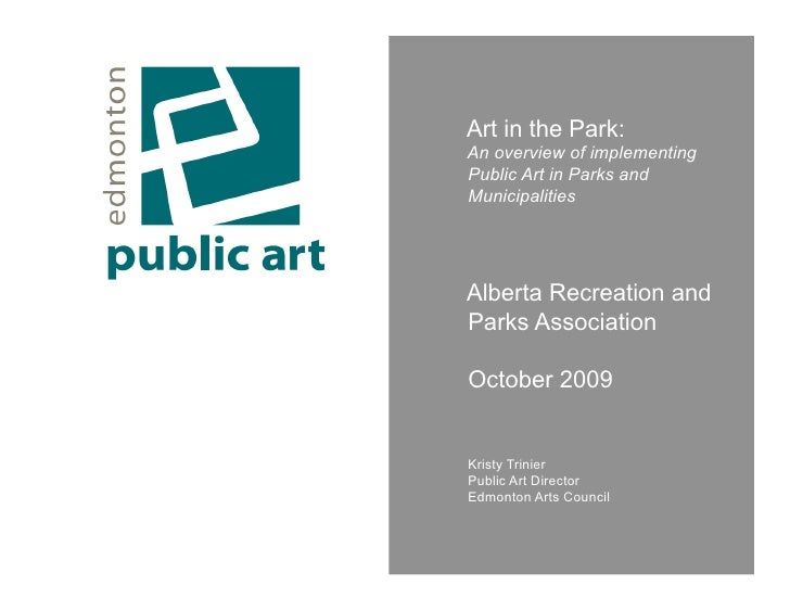 Art in the Park: An overview of implementing Public Art in Parks and Municipalities     Alberta Recreation and Parks Assoc...