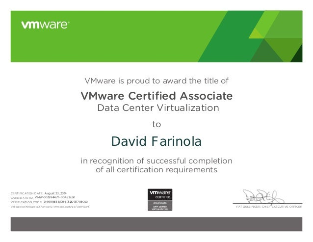 PAT GELSINGER, CHIEF EXECUTIVE OFFICER VMware is proud to award the title of VMware Certified Associate Data Center Virtual...