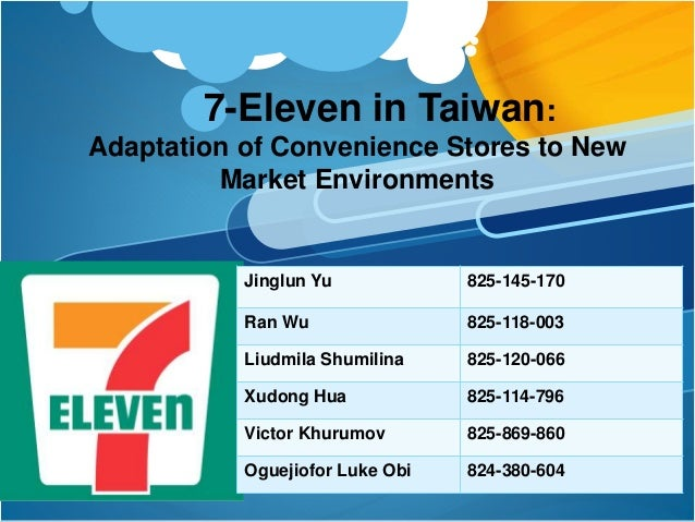 7 eleven in taiwan adaptation of convenience stores to new market environments The 7-eleven taiwan should meet the standard size of 2400 to 3000 square meters buy premises increase the high upfront costs, so initiate rent premises set up stores in high density locations such as a railway station.