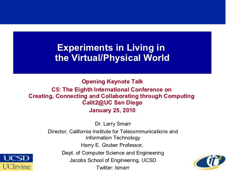 Experiments in Living in  the Virtual/Physical World Opening Keynote Talk C5: The Eighth International Conference on  Crea...