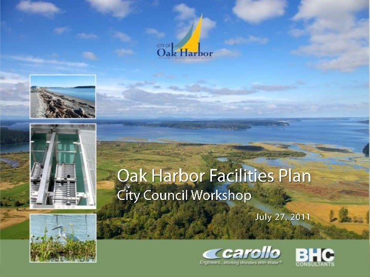 Oak Harbor Facilities Plan<br />City Council Workshop<br />July 27, 2011<br />