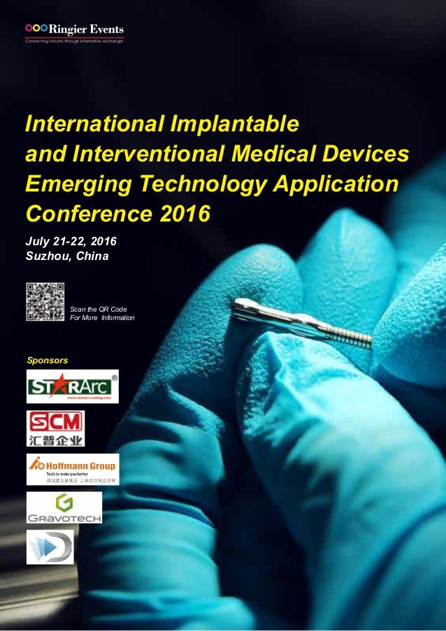 International Implantable and Interventional Medical Devices Emerging Technology Application Conference 2016 July 21-22, 2...