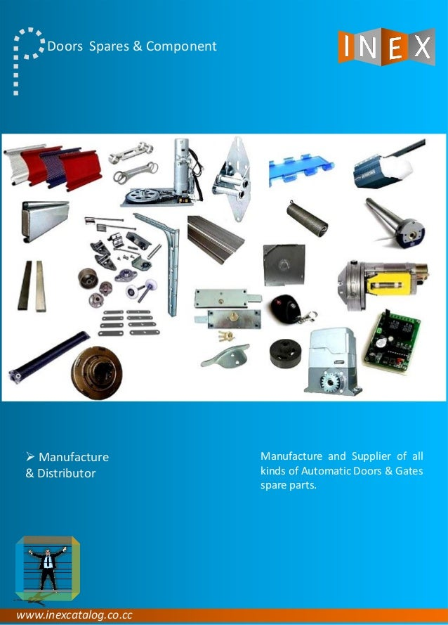 www.inexcatalog.co.cc Doors Spares & Component Manufacture and Supplier of all kinds of Automatic Doors & Gates spare part...