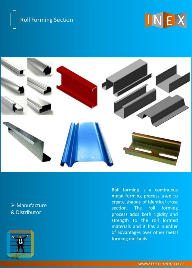 www.tricecomp.co.cc Roll Forming Section  Manufacture & Distributor Roll forming is a continuous metal forming process us...