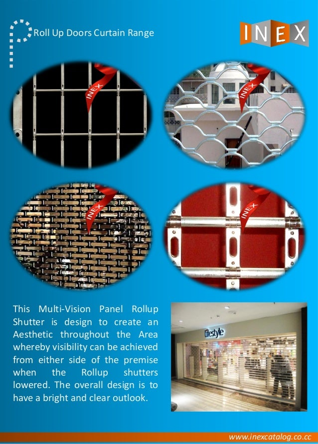 This Multi-Vision Panel Rollup Shutter is design to create an Aesthetic throughout the Area whereby visibility can be achi...