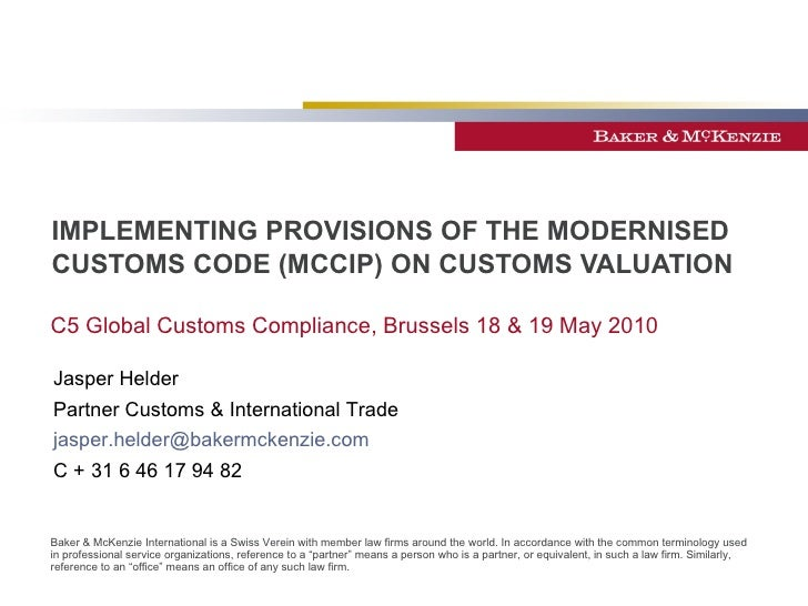 IMPLEMENTING PROVISIONS OF THE MODERNISED CUSTOMS CODE (MCCIP) ON CUSTOMS VALUATION C5 Global Customs Compliance, Brussels...
