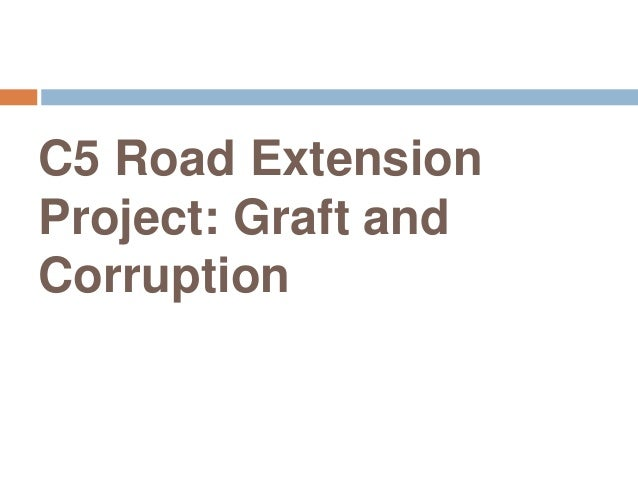 C5 Road Extension Project: Graft and Corruption