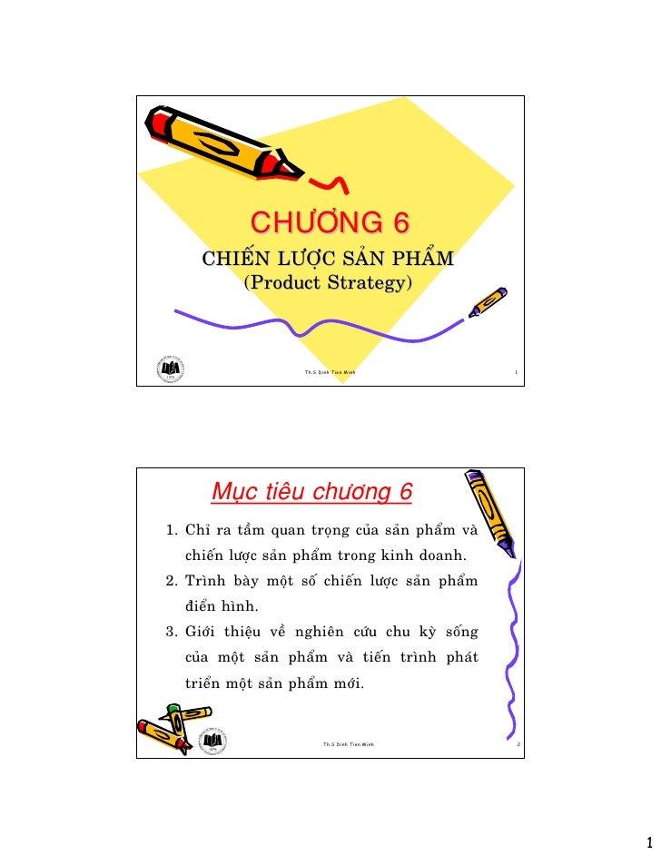 CHÖÔNG 6      CHIEÁN LÖÔÏC SAÛN PHAÅM         (Product Strategy)                        Th.S Dinh Tien Minh          1    ...