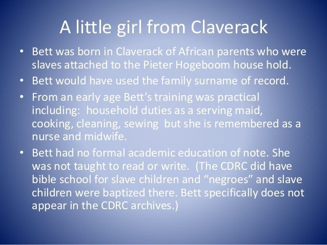 A little girl from Claverack • Bett was born in Claverack of African parents who were slaves attached to the Pieter Hogebo...