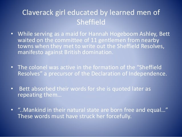 Claverack girl educated by learned men of Sheffield • While serving as a maid for Hannah Hogeboom Ashley, Bett waited on t...