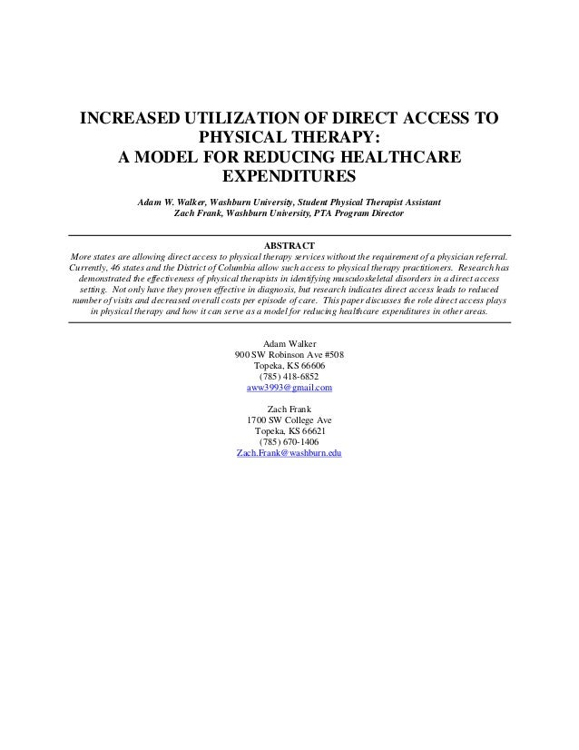 INCREASED UTILIZATION OF DIRECT ACCESS TO PHYSICAL THERAPY: A MODEL FOR REDUCING HEALTHCARE EXPENDITURES Adam W. Walker, W...