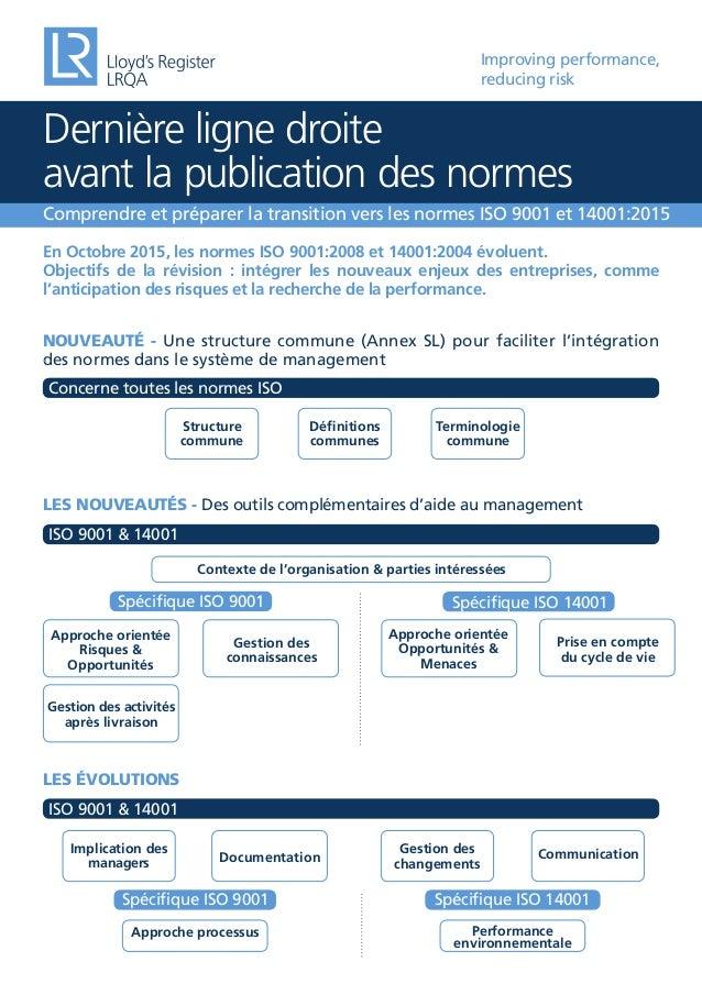 Improving performance, reducing risk Dernière ligne droite avant la publication des normes NOUVEAUTÉ - Une structure commu...