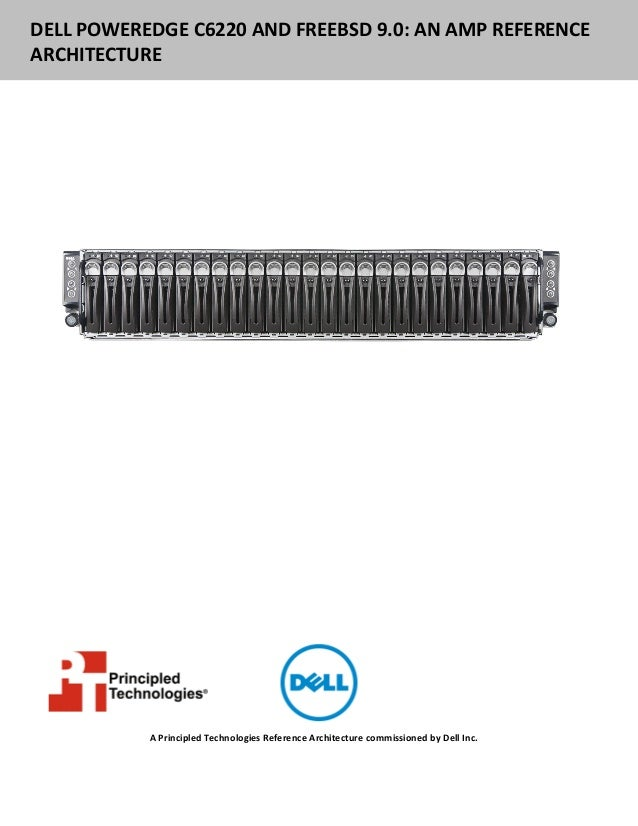 DELL POWEREDGE C6220 AND FREEBSD 9.0: AN AMP REFERENCEARCHITECTURE           A Principled Technologies Reference Architect...