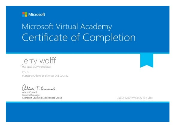 jerry wolffHas successfully completed: Course Managing Office 365 Identities and Services Date of achievement: 27-Sep-2016