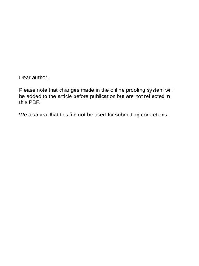 Dear author, Please note that changes made in the online proofing system will be added to the article before publication b...