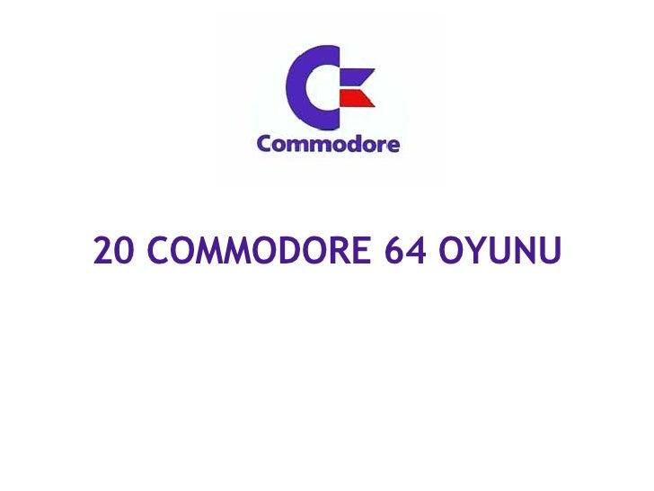20 COMMODORE 64 OYUNU