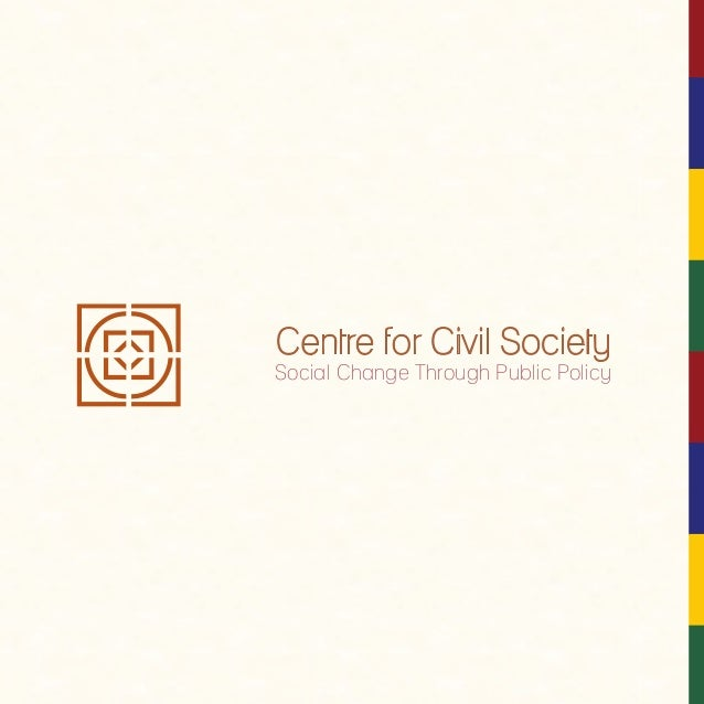 Centre for Civil Society Social Change Through Public Policy